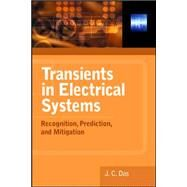 Transients in Electrical Systems: Analysis, Recognition, and Mitigation by Das, J.C., 9780071622486