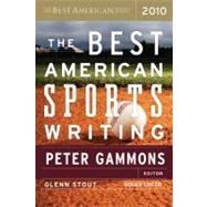 The Best American Sports Writing 2010 by Stout, Glenn, 9780547152486