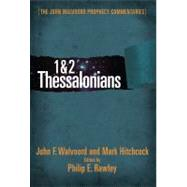 1 and 2 Thessalonians Commentary by Walvoord, John F.; Rawley, Philip E.; Hitchcock, Mark, 9780802402486