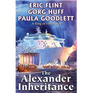 The Alexander Inheritance by Flint, Eric; Huff, Gorg; Goodlett, Paula, 9781481482486