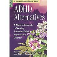 Adhd Alternatives: A Natural Approach to Treating Attention-Deficit Hyperactivity Disorder by Romm, Aviva Jill, 9781580172486
