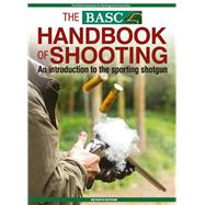 Basc Handbook of Shooting by British Association for Shooting and Conservation, 9781846892486