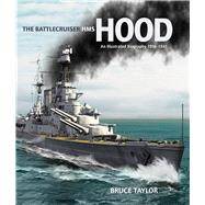 The Battlecruiser Hms Hood: An Illustrated Biography 1916-1941 by Taylor, Bruce; Schmid, Thomas, 9781848322486