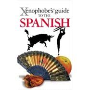 Xenophobe's Guide to the Spanish by Unknown, 9781906042486