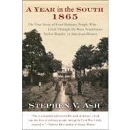 A Year in the South, 1865: The True Story of Four Ordinary People Who Lived Through the Most Tumultuous Twelve Months in American History