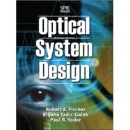 Optical System Design, Second Edition by Fischer, Robert, 9780071472487