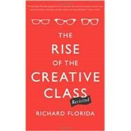 The Rise of the Creative Class - Revisited by Florida, Richard, 9780465042487