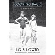 Looking Back by Lowry, Lois; Hoffman, Alice, 9780544932487