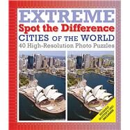 Cities of the World: Extreme Spot the Difference by Galland, Richard W, 9781626862487