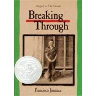 Breaking Through by Jimenez, Francisco, 9780618342488