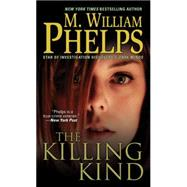 The Killing Kind by PHELPS, M. WILLIAM, 9780786032488