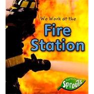 We Work at the Fire Station by Aylmore, Angela, 9781410922489