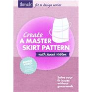 Create a Master Skirt Pattern by Veblen, Sarah E., 9781631862489