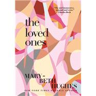 The Loved Ones by Hughes, Mary-Beth, 9780802122490
