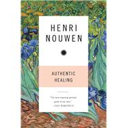 Authentic Healing by Nouwen, Henri J. M., 9780824522490
