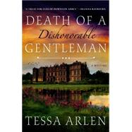 Death of a Dishonorable Gentleman A Mystery by Arlen, Tessa, 9781250052490
