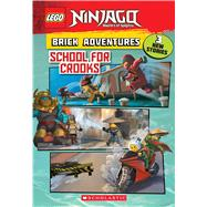 School For Crooks (LEGO Ninjago: Brick Adventures) by Rusu, Meredith, 9781338262490
