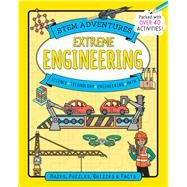 Stem Adventures: Extreme Engineering by Virr, Paul; Käufer, Margaret, 9781438012490
