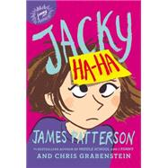 Jacky Ha-ha by Patterson, James; Grabenstein, Chris; Kerascoët, 9780316262491