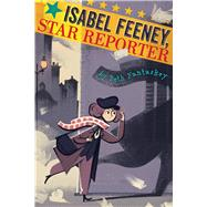 Isabel Feeney, Star Reporter by Fantaskey, Beth, 9780544582491