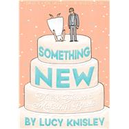 Something New Tales from a Makeshift Bride by Knisley, Lucy, 9781626722491