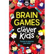 Brain Games for Clever Kids by Moore, Gareth; Dickason, Chris; Schrey, Sophie, 9781780552491