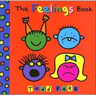 The Feelings Book by Parr, Todd, 9780316012492