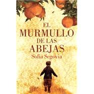 El murmullo de las abejas by SEGOVIA, SOFIA, 9781101912492