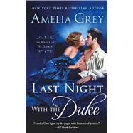 Last Night with the Duke by Grey, Amelia, 9781250102492