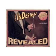 Adobe Indesign Creative Cloud Revealed by Botello, Chris, 9781305262492