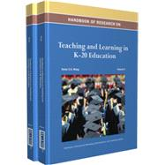 Handbook of Research on Teaching and Learning in K-20 Education by Wang, Victor C. X., 9781466642492