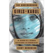 The Underground Girls of Kabul by NORDBERG, JENNY, 9780307952493