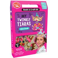 My Twinkly Tiaras by Editors Of Klutz, 9780545932493