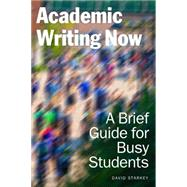 Academic Writing Now by Starkey, David, 9781554812493