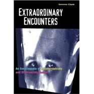 Extraordinary Encounters by Clark, Jerome, 9781576072493