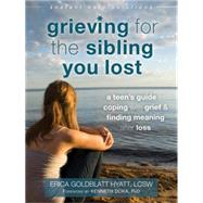 Grieving for the Sibling You Lost by Hyatt, Erica Goldblatt, 9781626252493