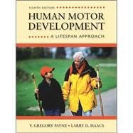 Human Motor Development : A Lifespan Approach by Payne, V. Gregory; Isaacs, Larry, 9780078022494