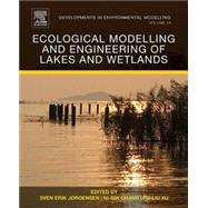 Ecological Modelling and Engineering of Lakes and Wetlands by Jorgensen, Sven Erik; Chang, Ni-bin; Xu, Fu-Liu, 9780444632494