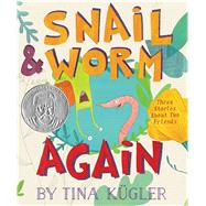 Snail & Worm Again by Kugler, Tina, 9780544792494