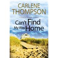 Can't Find My Way Home by Thompson, Carlene, 9780727872494