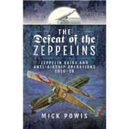 The Defeat of the Zeppelins by Powis, Mick, 9781526702494