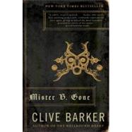 Mister B. Gone by Barker, Clive, 9780061562495