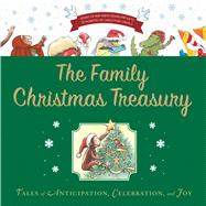 The Family Christmas Treasury: Tales of Anticipation, Celebration, and Joy by Houghton Mifflin Harcourt, 9780544092495