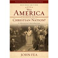 Was America Founded As a Christian Nation? by Fea, John, 9780664262495