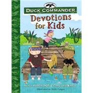 Duck Commander: Devotions for Kids by Robertson, Korie; Howard, Chrys; Conger, Holli, 9780718022495