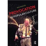 Provocation in Popular Culture by Mason; Bim, 9781138852495