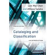 Cataloging and Classification by Chan, Lois Mai; Salaba, Athena, 9781442232495