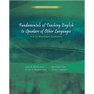 Fundamentals of Teaching English to Speakers of Other Languages in K-12 Mainstream Classrooms by Ariza, Eileen; Yahya, Noorchaya, 9781465242495