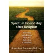 Spiritual Friendship After Religion by Stewart-sicking, Joseph A.; Bass, Diana Butler, 9780819232496