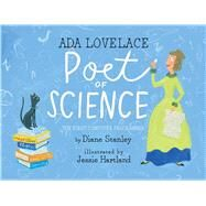 Ada Lovelace, Poet of Science The First Computer Programmer by Stanley, Diane; Hartland, Jessie, 9781481452496